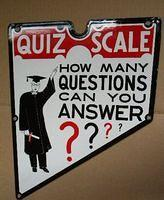 $OLD Diecut Quiz Scale Porcelain Sign
